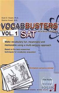 Vocabbusters Vol. 1 SAT: Make Vocabulary Fun, Meaningful, and Memorable Using a Multi-Sensory Approach