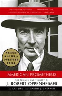American Prometheus: The Triumph and Tragedy of J. Robert Oppenheimer