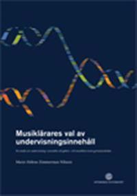 Musiklärares val av undervisningsinnehåll : en studie om musikundervisning i ensemble och gehörs- och musiklära inom gymnasieskolan