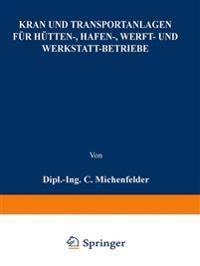 Kran- Und Transportanlagen F r H tten-, Hafen-, Werft- Und Werkstatt-Betriebe