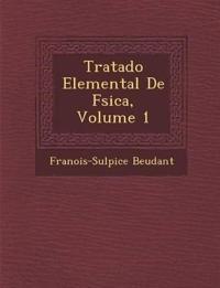 Tratado Elemental De F¿sica, Volume 1