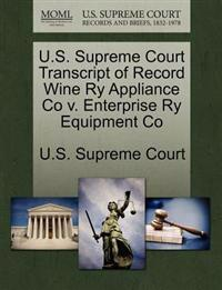 U.S. Supreme Court Transcript of Record Wine Ry Appliance Co V. Enterprise Ry Equipment Co