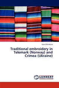 Traditional Embroidery in Telemark (Norway) and Crimea (Ukraine)