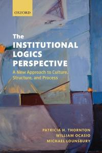 The Institutional Logics Perspective - Patricia H. Thornton - böcker (9780199601943)     Bokhandel