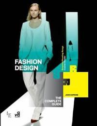 Fashion Design: The Complete Guide