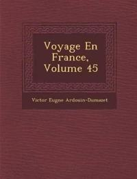 Voyage En France, Volume 45