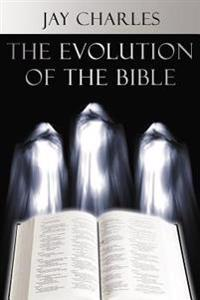 The Evolution of the Bible