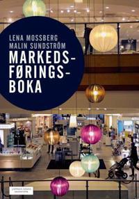Markedsføringsboka - Lena Mossberg, Malin Sundström   Inprintwriters.org