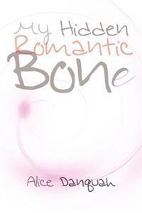 My Hidden Romantic Bone