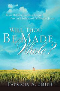 Will Thou Be Made Whole?