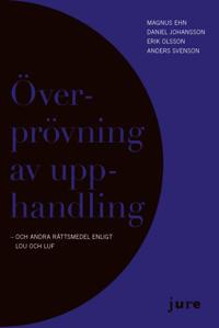 Överprövning av upphandling - och andra rättsmedel enligt LOU och LUF