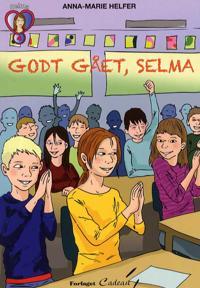 Godt gået, Selma
