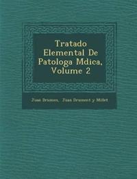Tratado Elemental De Patolog¿a M¿dica, Volume 2