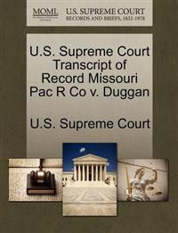 U.S. Supreme Court Transcript of Record Missouri Pac R Co V. Duggan