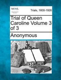 Trial of Queen Caroline Volume 3 of 3