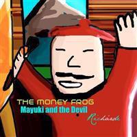 The Money Frog: Miyuki and the Devil