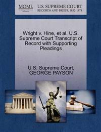 Wright V. Hine, et al. U.S. Supreme Court Transcript of Record with Supporting Pleadings
