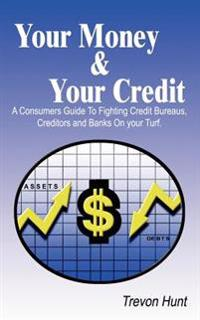 Your Money & Your Credit