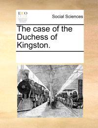 The Case of the Duchess of Kingston