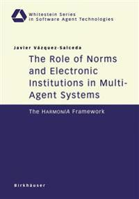 The Role of Norms and Electronic Institutions in Multi-Agent Systems