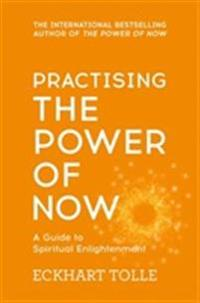 Practising the power of now : essential teachings, and exercises from the p