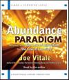 The Abundance Paradigm: Moving from the Law of Attraction to the Law of Creation