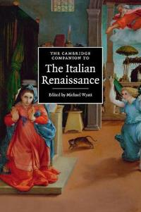 The Cambridge Companion to the Italian Renaissance