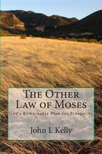The Other Law of Moses: God's Remarkable Plan for Prosperity