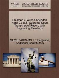 Shulman V. Wilson-Sheridan Hotel Co U.S. Supreme Court Transcript of Record with Supporting Pleadings