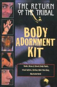 The Return of the Tribal Body Adornment Kit