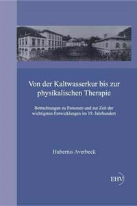 Von Der Kaltwasserkur Bis Zur Physikalischen Therapie