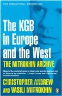 Mitrokhin archive - the kgb in europe and the west
