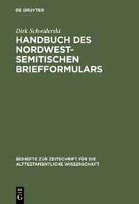 Handbuch Des Nordwestsemitischen Briefformulars