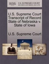 U.S. Supreme Court Transcript of Record State of Nebraska V. State of Iowa