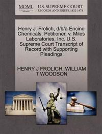 Henry J. Frolich, D/B/A Encino Chemicals, Petitioner, V. Miles Laboratories, Inc. U.S. Supreme Court Transcript of Record with Supporting Pleadings