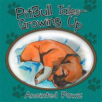 Pitbull Tales- Growing Up