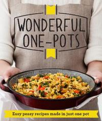 Wonderful one-pots - easy peasy recipes made in just one pot