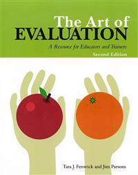Art of Evaluation, 2nd Edition: A Resource for Educators and Trainers