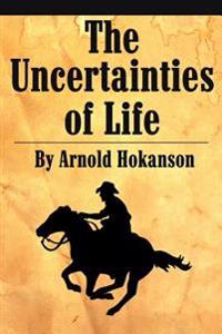 The Uncertainties of Life