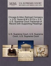 Chicago & Alton Railroad Company V. U S; Yazoo & M V R Co V. U S U.S. Supreme Court Transcript of Record with Supporting Pleadings