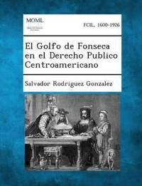 El Golfo de Fonseca En El Derecho Publico Centroamericano