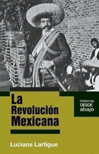 La Revolucion Mexicana = The Mexican Revolution