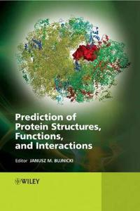Prediction of Protein Structures, Functions, and Interactions