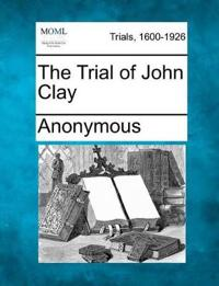 The Trial of John Clay
