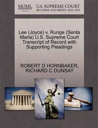 Lee (Joyce) V. Runge (Senta Maria) U.S. Supreme Court Transcript of Record with Supporting Pleadings