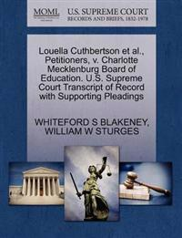Louella Cuthbertson et al., Petitioners, V. Charlotte Mecklenburg Board of Education. U.S. Supreme Court Transcript of Record with Supporting Pleadings