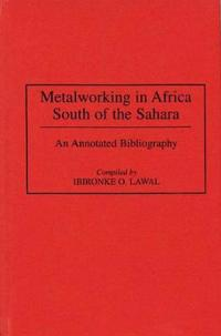 Metalworking in Africa South of the Sahara