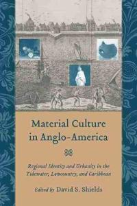 Material Culture in Anglo-America