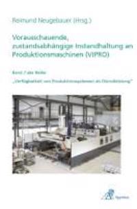 Vorausschauende, zustandsabhängige Instandhaltung an Produktionsmaschinen (VIPRO)