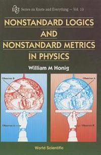 Non-Standard Logics and Non-Standard Metrics in Physics